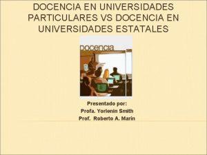 DOCENCIA EN UNIVERSIDADES PARTICULARES VS DOCENCIA EN UNIVERSIDADES