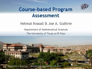 Coursebased Program Assessment Helmut Knaust Joe A Guthrie