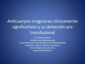Anticuerpos irregulares clnicamente significativos y su deteccin pre