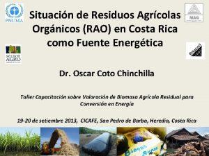 Situacin de Residuos Agrcolas Orgnicos RAO en Costa