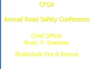 CFOA Annual Road Safety Conference Chief Officer Brian