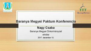 Baranya Megyei Paktum Konferencia Nagy Csaba Baranya Megyei