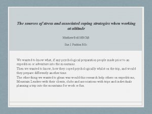 The sources of stress and associated coping strategies