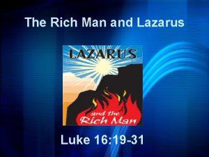 The Rich Man and Lazarus Luke 16 19