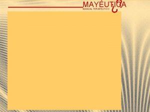 MAYUTICA MANUAL TERAPEUTICO MAYUTICA MANUAL TERAPEUTICO MAYUTICA MANUAL
