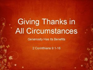 Giving Thanks in All Circumstances Generosity Has Its