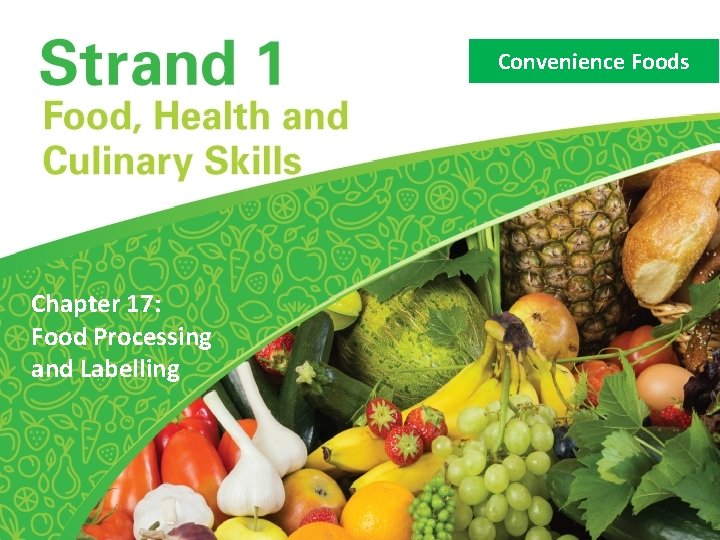 Convenience Foods Chapter 17 Food Processing and Labelling