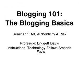Blogging 101 The Blogging Basics Seminar 1 Art