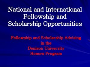 National and International Fellowship and Scholarship Opportunities Fellowship