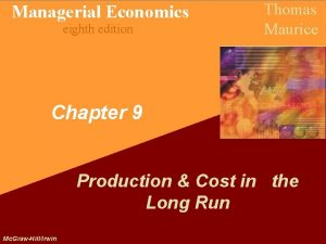 Managerial Economics eighth edition Thomas Maurice Chapter 9