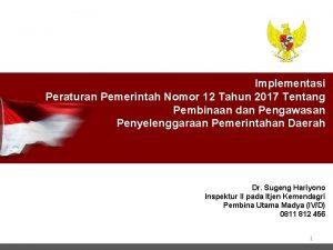 Implementasi Peraturan Pemerintah Nomor 12 Tahun 2017 Tentang