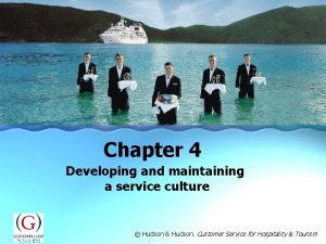 Chapter 4 Developing and maintaining a service culture