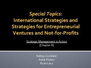 Special Topics International Strategies and Strategies for Entrepreneurial