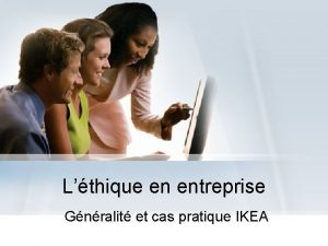 Lthique en entreprise Gnralit et cas pratique IKEA