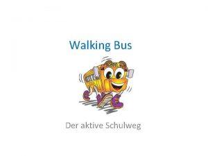 Walking Bus Der aktive Schulweg Was ist der