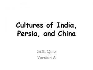 Cultures of India Persia and China SOL Quiz