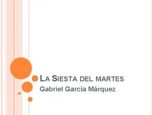 LA SIESTA DEL MARTES Gabriel Garca Mrquez GABRIEL