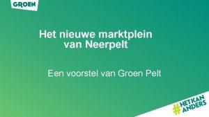 Het nieuwe marktplein van Neerpelt Een voorstel van