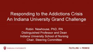 Responding to the Addictions Crisis An Indiana University