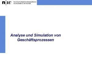 Analyse und Simulation von Geschftsprozessen Analyse und Optimierung