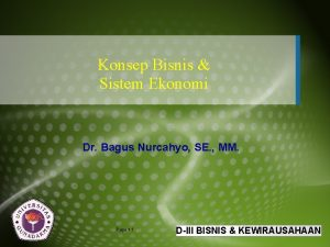 Konsep Bisnis Sistem Ekonomi Dr Bagus Nurcahyo SE