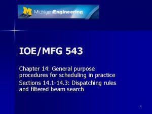 IOEMFG 543 Chapter 14 General purpose procedures for