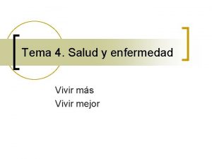 Tema 4 Salud y enfermedad Vivir ms Vivir