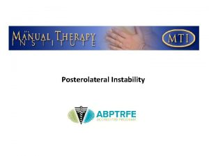 Posterolateral Instability Key Structures LCL popliteus tendon the