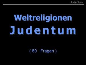BRS 1313 001 Judentum Weltreligionen Judentum 60 Fragen
