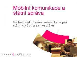 Mobiln komunikace a sttn sprva Profesionln een komunikace