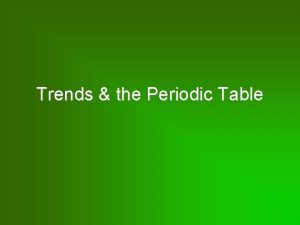 Trends the Periodic Table Trends more than 20