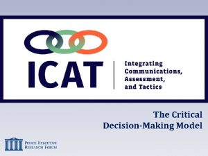 The Critical DecisionMaking Model The Critical DecisionMaking Model