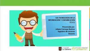 LAS TECNOLOGAS DE LA INFORMACIN Y COMUNICACIN T