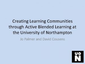 Creating Learning Communities through Active Blended Learning at