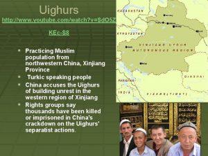Uighurs http www youtube comwatch vSd O 5