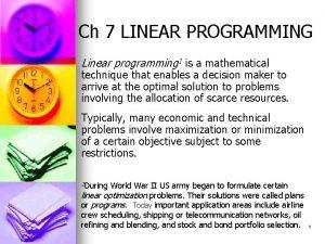 Ch 7 LINEAR PROGRAMMING Linear programming 1 is