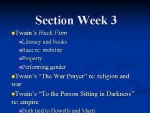 Section Week 3 n Twains Huck Finn n
