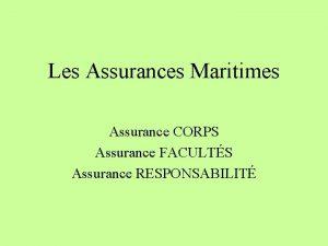 Les Assurances Maritimes Assurance CORPS Assurance FACULTS Assurance