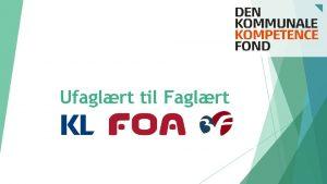Ufaglrt til Faglrt Baggrund Ved overenskomstforhandlingerne i 2015