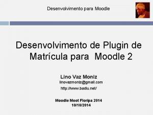 Desenvolvimento para Moodle Desenvolvimento de Plugin de Matrcula