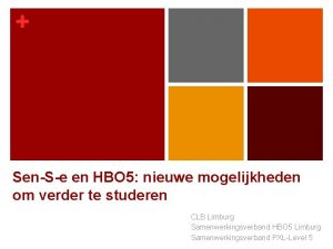SenSe en HBO 5 nieuwe mogelijkheden om verder