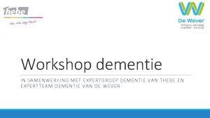 Workshop dementie IN SAMENWERKING MET EXPERTGROEP DEMENTIE VAN