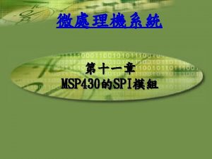 USCI SPI The Serial Peripheral Interface Bus or