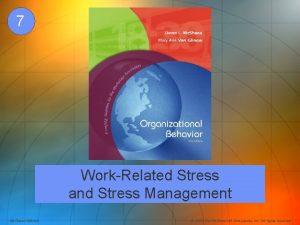 7 WorkRelated Stress and Stress Management Mc GrawHillIrwin