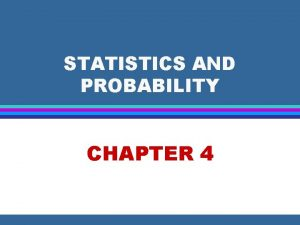 STATISTICS AND PROBABILITY CHAPTER 4 STAT PROBABILITY 4