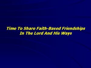 Time To Share FaithBased Friendships In The Lord