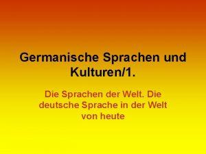 Germanische Sprachen und Kulturen1 Die Sprachen der Welt
