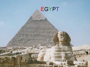 EGYPT Egypt Egypt je arabsk republika v severovchodn