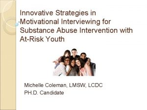 Innovative Strategies in Motivational Interviewing for Substance Abuse