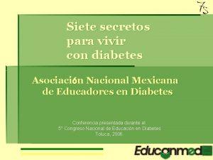 Siete secretos para vivir con diabetes Asociacin Nacional